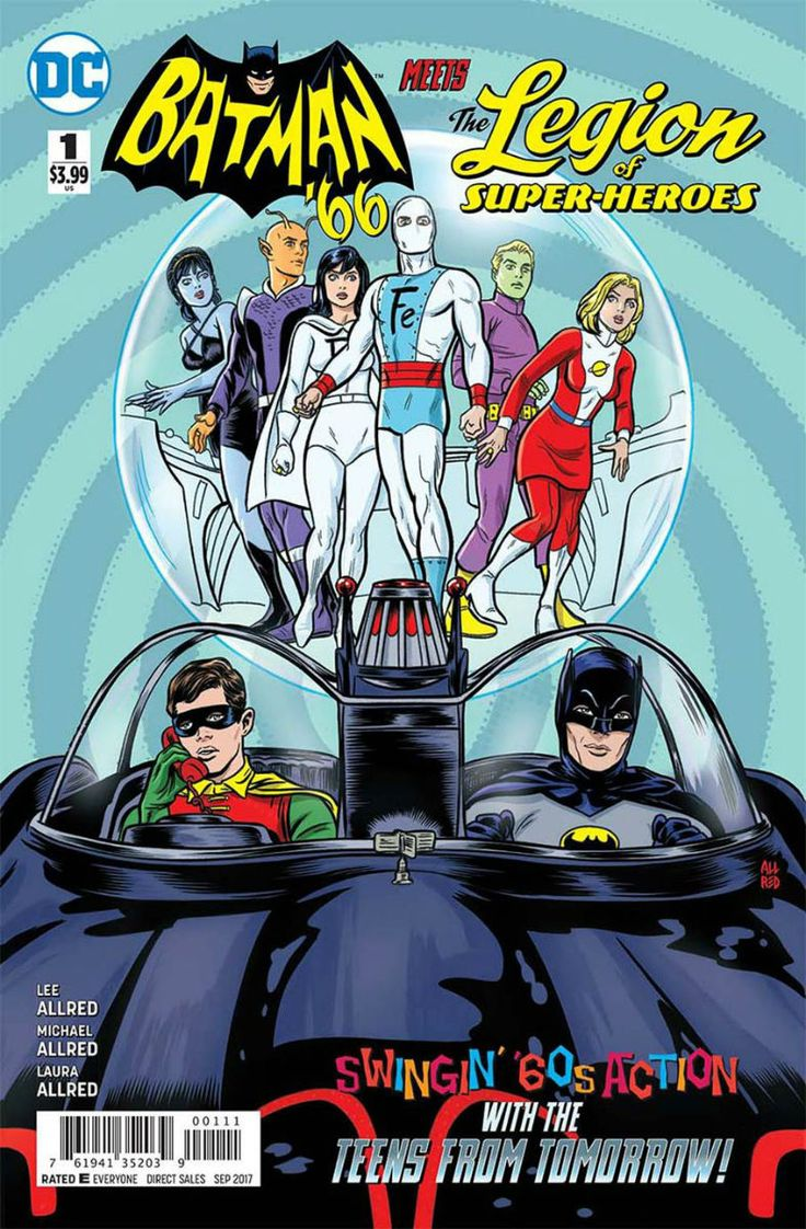 COMIC BOOK: Batman '66 Meets The Legion Of Super-Heroes # 1. PUBLISHER: DC Comics. WRITER(S) Lee Allred. ARTIST: Michael Allred. COVER ARTIST: Michael Allred. ORIGINAL RELEASE DATE: 7 / 19 / 2017. COVER PRICE: $3.99. RATING: Teen +.