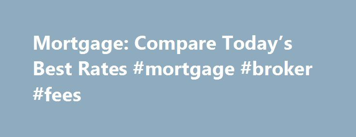Mortgage: Compare Today's Best Rates #mortgage #broker #fees http://mortgage.remmont.com/mortgage-compare-todays-best-rates-mortgage-broker-fees/  #lowest mortgage rate # Compare the Best Mortgage Rates Why compare mortgages with Lowest Rates? With LowestRates.ca, you'll be able to compare the best mortgage rates from over 30 banks and brokers in just seconds. Our quotes are tailored to whatever area you live in, so you'll get the best deal in Ontario, Alberta, British Columbia, Quebec, Nova…