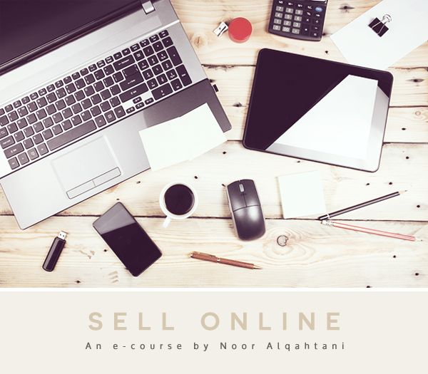 A review of the e-course Sell Online: How To Sell Your Digital Goods by Noor Alqahtani