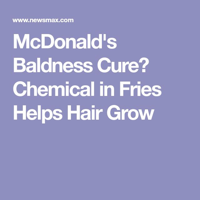 McDonald's Baldness Cure? Chemical in Fries Helps Hair Grow #BaldnessCure