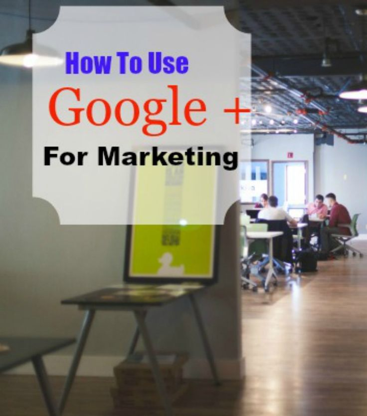 How To Use Google Plus For Marketing Your Business Or Blog, Follow these steps for better exposure #Google #Socialmedia #Marketing