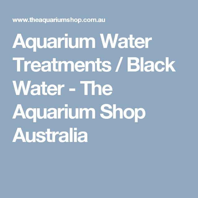 Aquarium Water Treatments / Black Water - The Aquarium Shop Australia