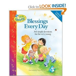 Blessings Every Day: 365 Simple Devotions for the Very Young (Little Blessings) / over breakfast with A