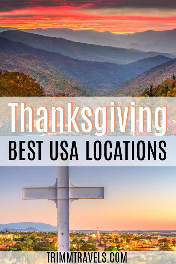 Best Places To Spend Thanksgiving In The United States Trimm Travels In 2020 North America Travel Destinations Usa Travel Destinations Fall Travel