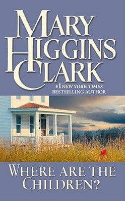 Where Are the Children?, by Mary Higgins Clark. Click on the cover to read the review of this title by Lori.