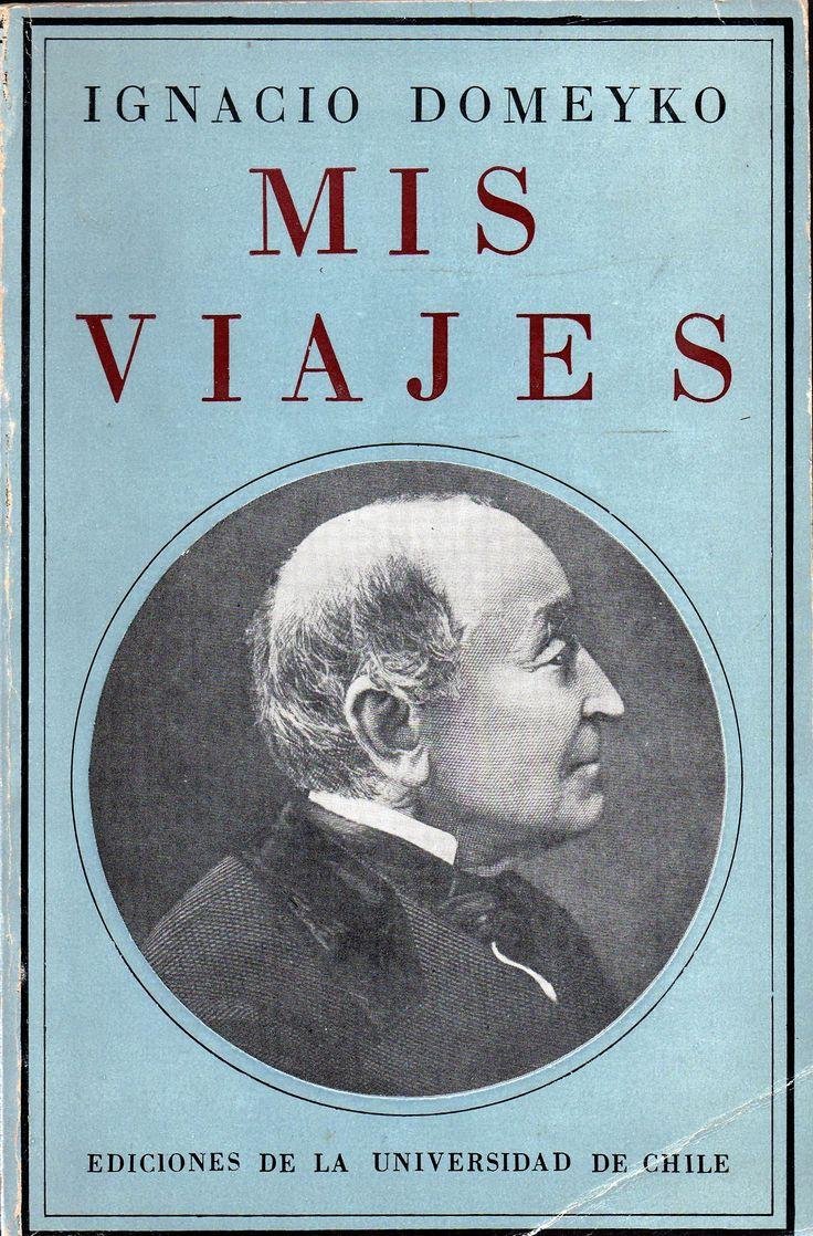 Mis Viajes Ignacio Domeyko (1802-1889)