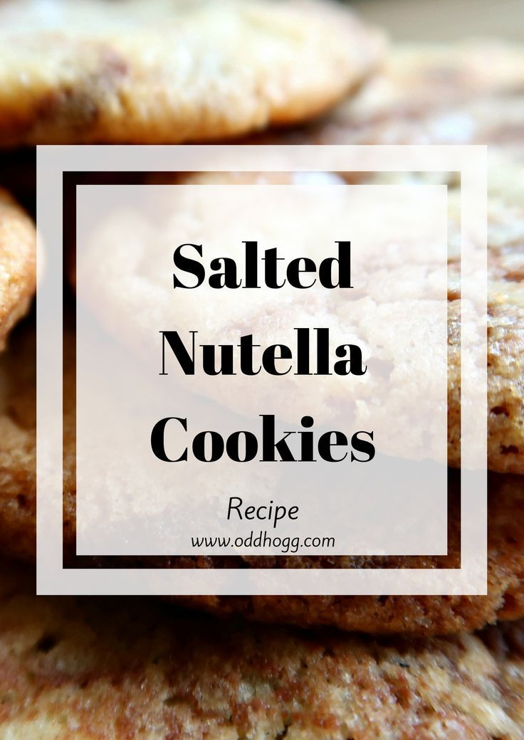 Salted Nutella Cookies Recipe | A quick and simple biscuit recipe that you can bake in no time. Great for cooking with kids, and the dough is freezable for instant cookies later https://oddhogg.com