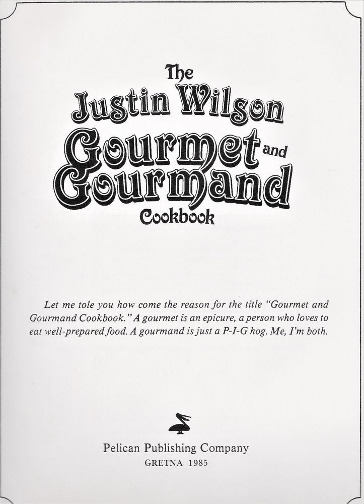 The Justin Wilson Gourmet and Gourmand Cookbook by Justin