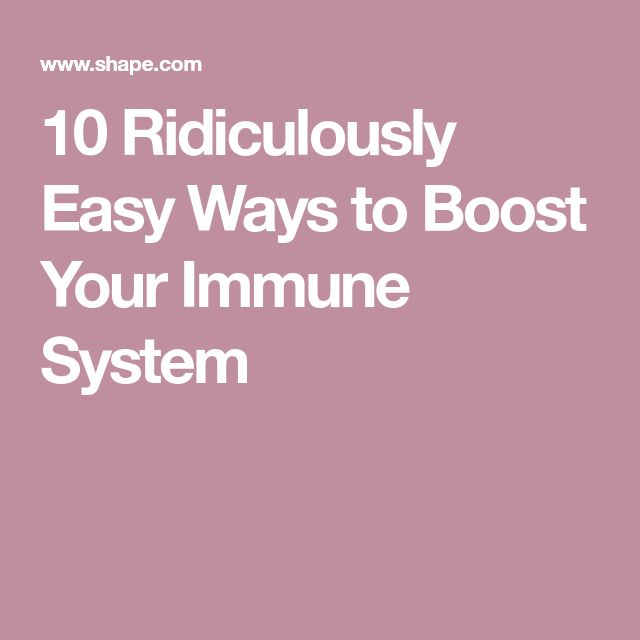 10 Ridiculously Easy Ways to Boost Your Immune System