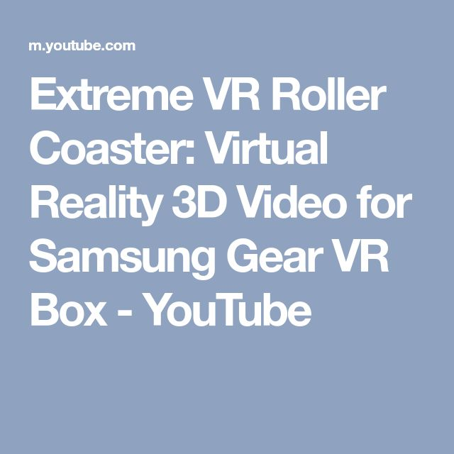Extreme VR Roller Coaster: Virtual Reality 3D Video for Samsung Gear VR Box - YouTube