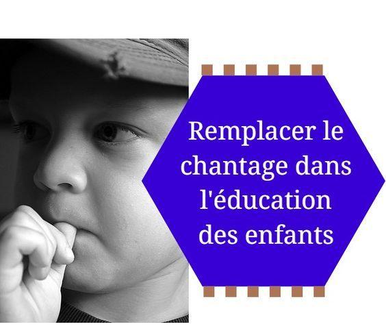 Pourquoi et remark supprimer le chantage dans l'éducation des enfants ?