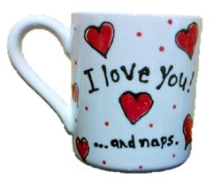I love you...and naps  For more ideas and inspiration go to http://crockadoodle.com/gallery/great-gifts