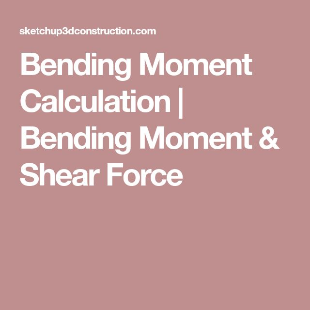 Bending Moment Calculation | Bending Moment & Shear Force