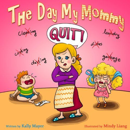 The Day My Mommy QUIT! (Children's EBook) Funny Rhyming Picture Book for Beginner Readers (ages 2-8) **Was this written for my family??**