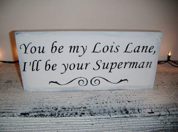 superman :): Superman Signs, Countryw Ideas, Superman Wedding, Wedding Ideas, Eric Church, Propo Ideas, Future Husband, Sweet Husband, Country Wedding Photo
