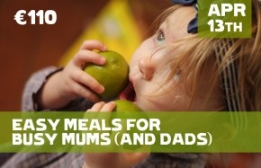 Check out 'Easy meals for busy mums & dads' class this Sat 13th Apr with The Soul Food Co. Lots of practical tips.