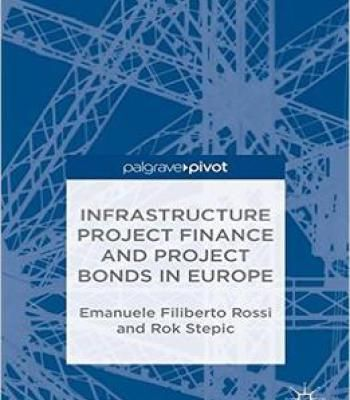 Infrastructure Project Finance And Project Bonds In Europe PDF