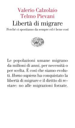 Valerio Calzolaio, Telmo Pievani, Libertà di migrare, Vele - DISPONIBILE ANCHE IN E-BOOK