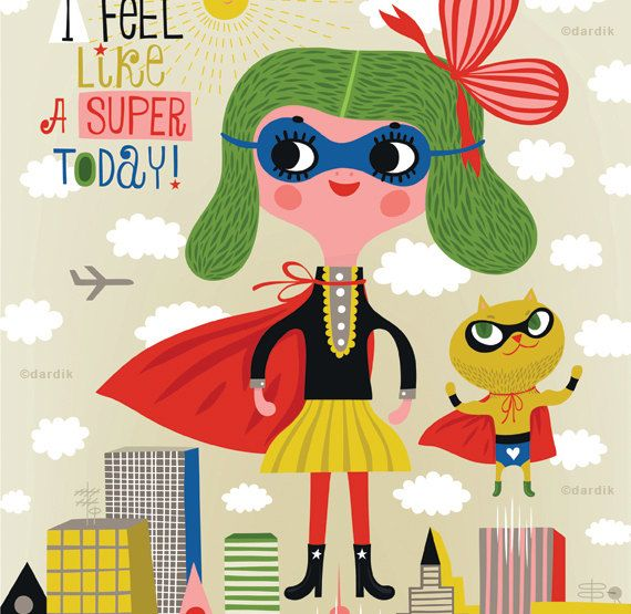I feel like a SUPER today - limited edition giclee print of an original illustration (8 x 10 in) via Etsy