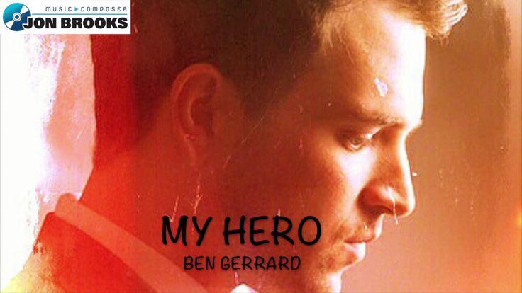 My Hero - Ben Gerrard