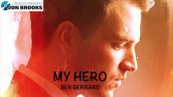 My Hero - Ben Gerrard