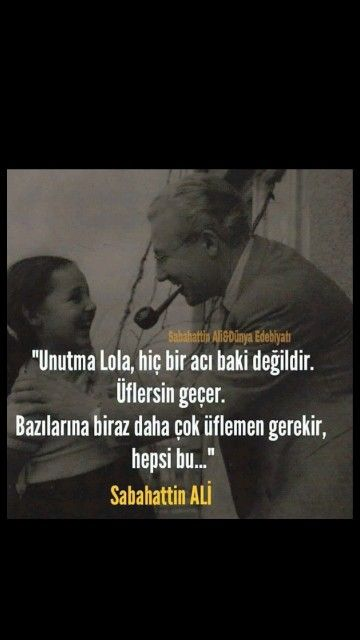 Unutma Lola, ... Sabahattin Ali