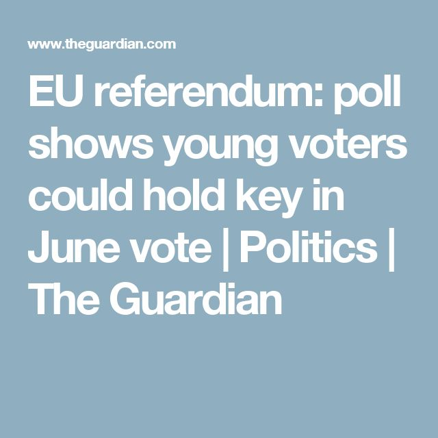 EU referendum: poll shows young voters could hold key in June vote | Politics | The Guardian