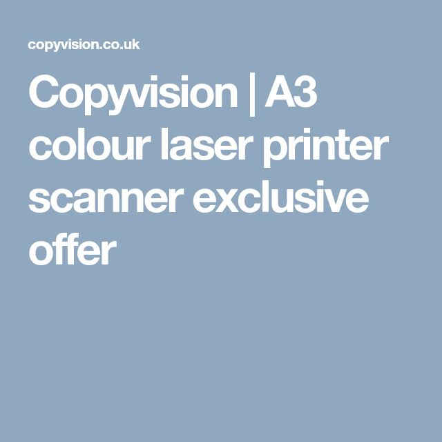 Copyvision | A3 colour laser printer scanner exclusive offer