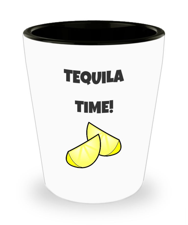 Tequila time shot glass - time to party with your friends.
