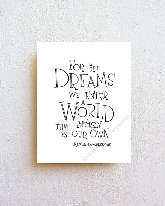 """Harry Potter Movie Quote Art Print """"For in dreams we enter a world... Albus Dumbledore"""" black and white minimalist wall art"""