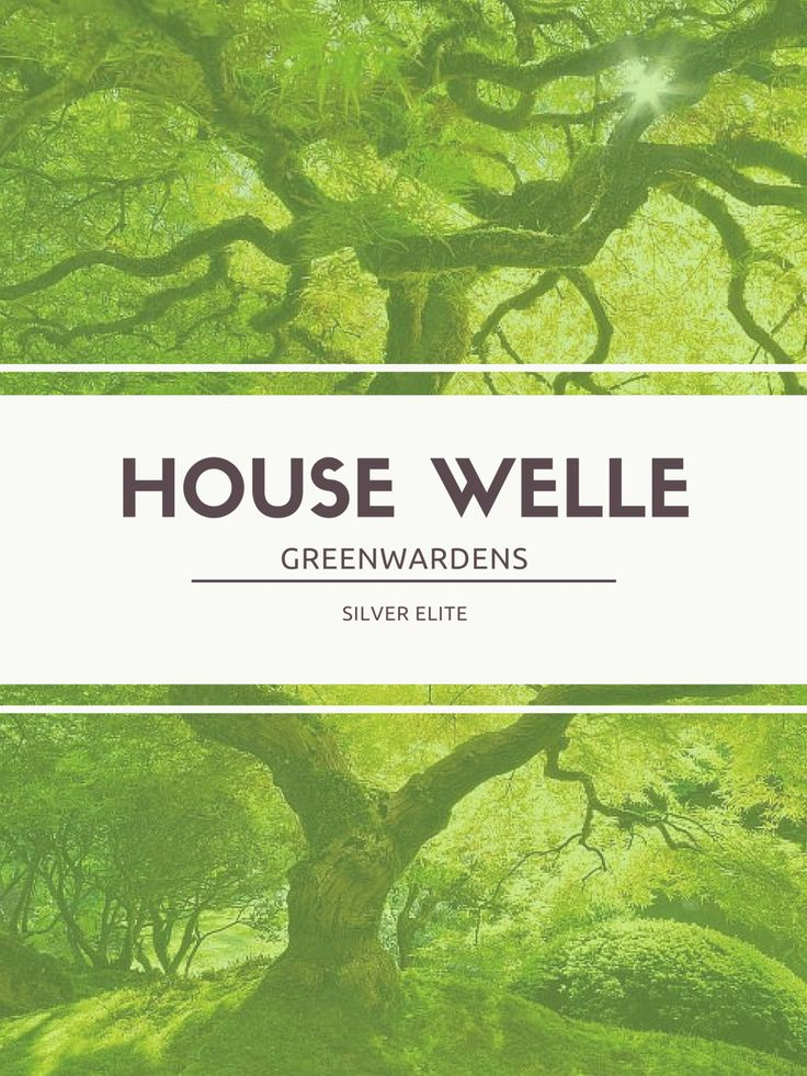 House Welle: Greenwardens