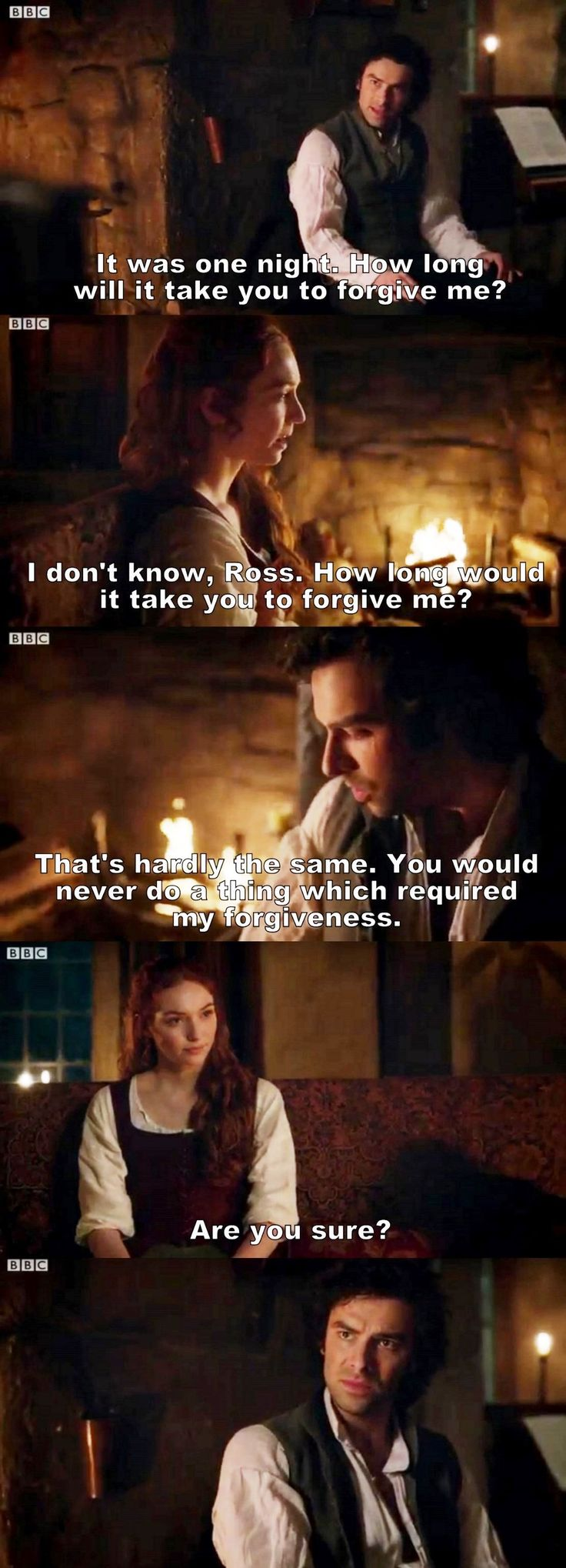 """I don't know, Ross. How long would it take you to forgive me?"" - Demelza and Ross #Poldark"