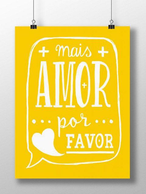 Mais amor por(SEM) favor.                                                       …