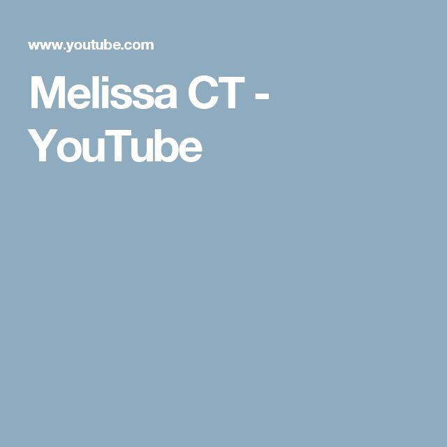 Melissa CT - YouTube
