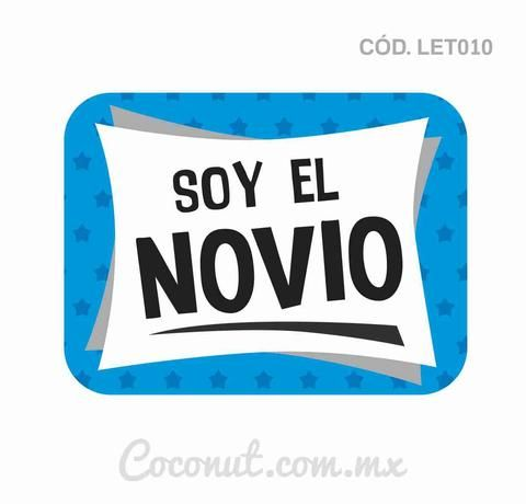 """Letrero para fiestas """"Soy el novio"""""""