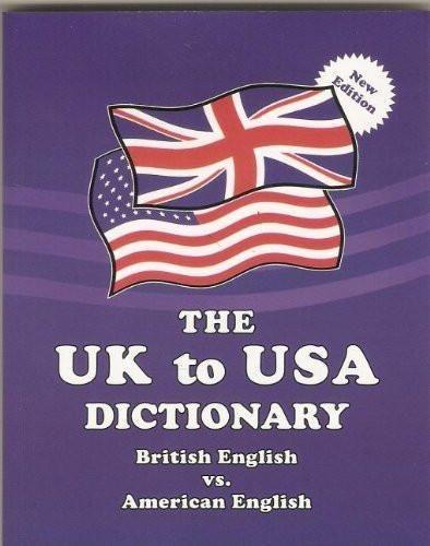 The UK to USA Dictionary British English vs. American English
