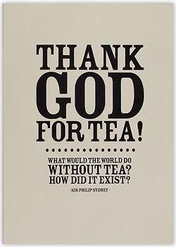 Thank God for tea!