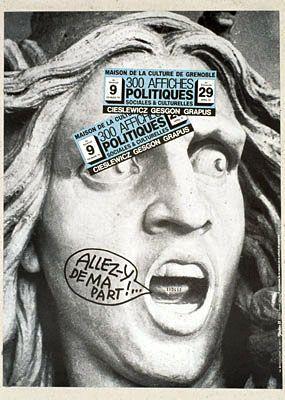 Maison de la Culture de Grenoble. 300 affiches politiques, sociales et culturelles (Cieslewicz, Gesgon, Grapus). Allez-y de ma part ! La Marseillaise de Rude. Du 9 février au 29 avril 79