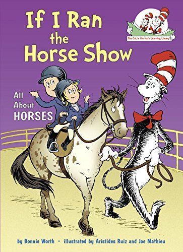 If I Ran the Horse Show: All About Horses (Cat in the Hat