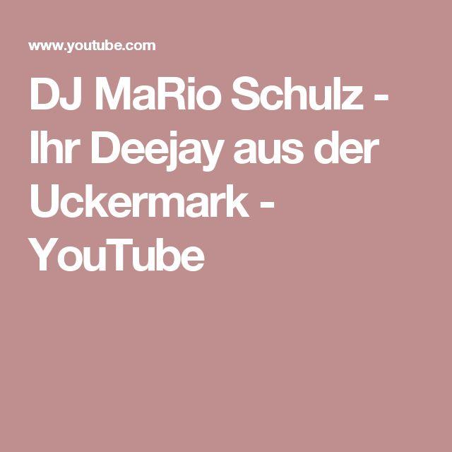 DJ MaRio Schulz - Ihr Deejay aus der Uckermark - YouTube
