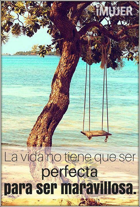La vida no tiene que ser perfecta*