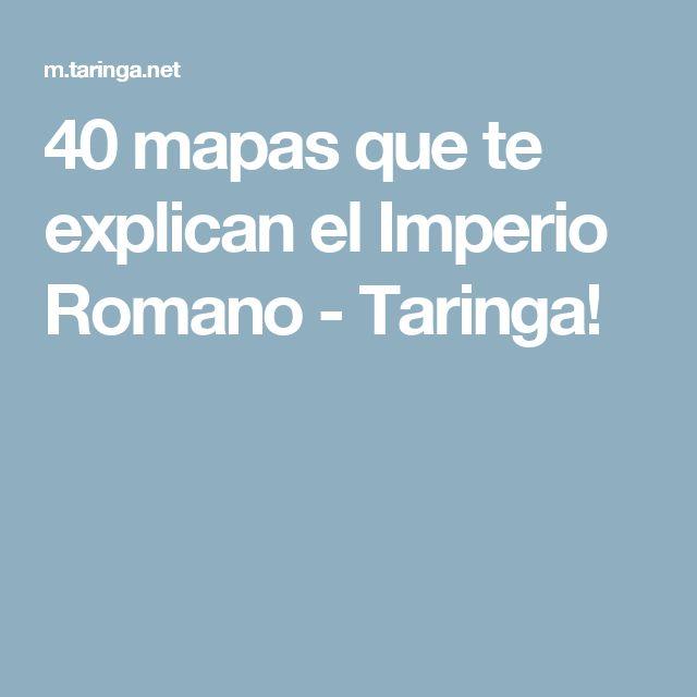 40 mapas que te explican el Imperio Romano - Taringa!
