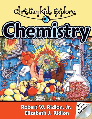 Christian Kids Explore Chemistry - NEW 2nd Edition