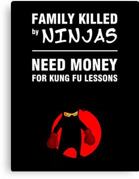 Family Killed by Ninjas Need Money for Kung Fu Lessons I