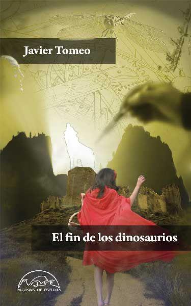 El fin de los dinosaurios, de Javier Tomeo - Editorial: Páginas de Espuma -  Signatura: N TOM fin -  Código de barras: 3276990 - http://paginasdeespuma.com/catalogo/el-fin-de-los-dinosaurios/