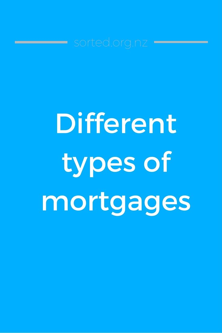There are many types of mortgages, each with its own interest rate, fees and flexibility. Each of these things affect how much the loan costs and how long it will be before it's paid off. Here's a guide to the different types of mortgages available in NZ.