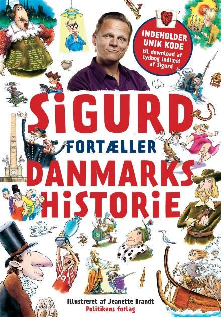 Læs om Sigurd fortæller danmarkshistorie (Politikens børnebøger). Bogen fås også som E-bog eller Lydbog. Bogens ISBN er 9788756799331, køb den her