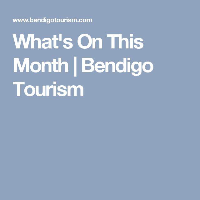 What's On This Month | Bendigo Tourism