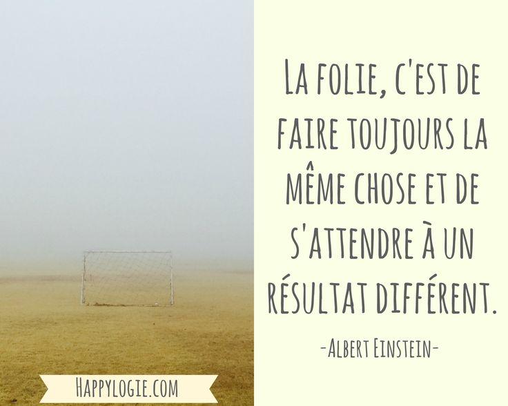 Citation en français -La folie c'est de faire toujours la même chose et de s'attendre à un résultat différent - Albert Einstein - Réalisation de soi, épanouissement, retour à l'essentiel, créer sa vie, être acteur de sa vie, être soi-même, briller, être soi-même, authenticité