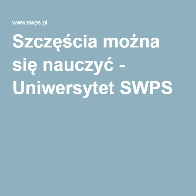 Szczęścia można się nauczyć - Uniwersytet SWPS